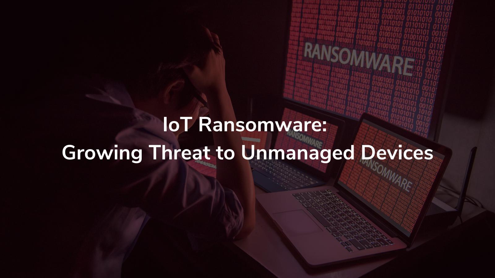 IoT Ransomware